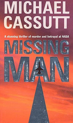 Image for Missing Man: A Stunning Thriler of Murder and Betrayal at NASA