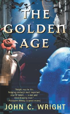 Golden Age, JOHN C. WRIGHT