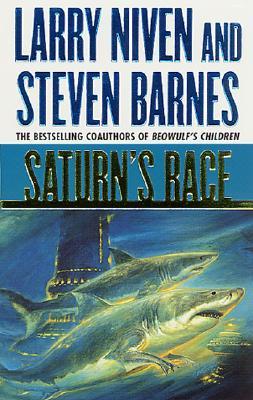 Saturns Race, LARRY NIVEN, STEVEN BARNES