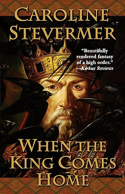 When The King Comes Home (A College of Magics), CAROLINE STEVERMER