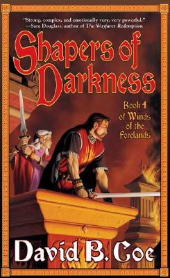Shapers of Darkness: Book Four of Winds of the Forelands, David B. Coe