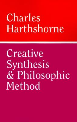 Image for Creative Synthesis and Philosophic Method