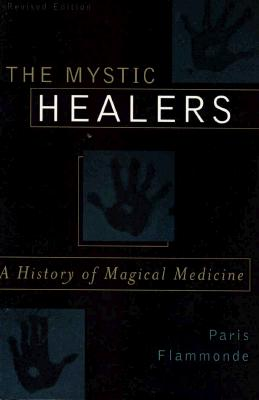Image for The Mystic Healers: A History of Magical Medicine