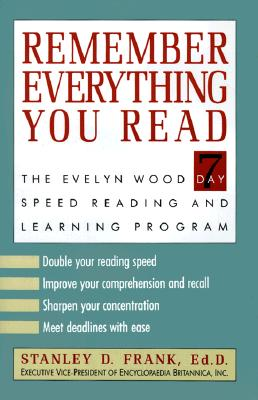 Image for Remember Everything You Read: The Evelyn Wood 7-Day Speed Reading and Learning Program