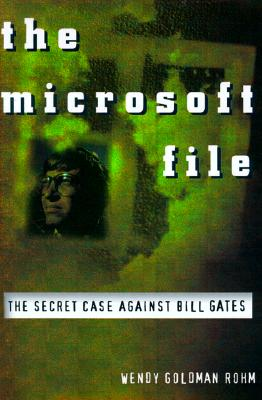 Image for The Microsoft File : The Secret Case against Bill Gates