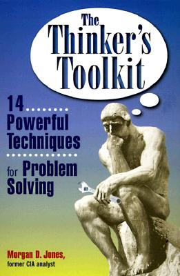 Image for The Thinker's Toolkit: 14 Powerful Techniques for Problem Solving