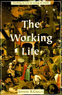 Image for The Working Life: The Promise and Betrayal of Modern Work