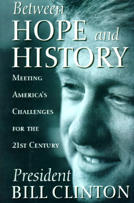 Image for Between Hope and History : Meeting Americas Challenges for the 21st Century