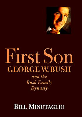 Image for First Son: George W. Bush and the Bush Family Dynasty
