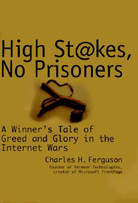 Image for High Stakes, No Prisoners : A Winner's Tale of Greed and Glory in the Internet Wars