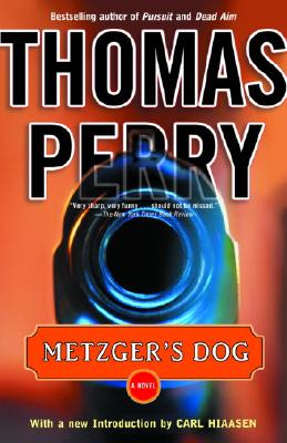 Metzger's Dog: A Novel, Thomas Perry