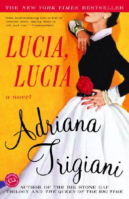 Lucia Lucia: A Novel (Ballantine Reader's Circle), Adriana Trigiani