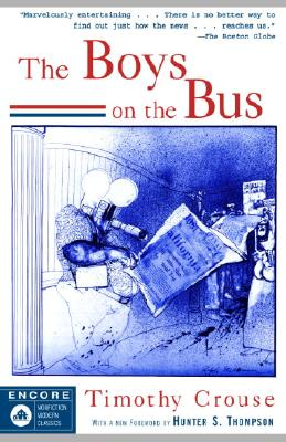 The Boys on the Bus, Crouse, Timothy; Thompson, Hunter S. [Foreword]