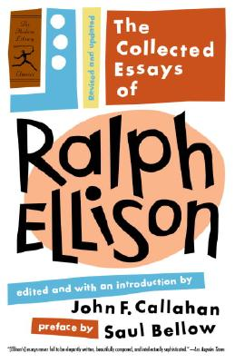 Image for The Collected Essays of Ralph Ellison: Revised and Updated (Modern Library Classics)