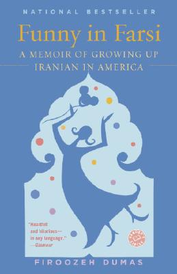 Funny in Farsi: A Memoir of Growing Up Iranian in America, Dumas, Firoozeh