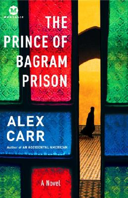The Prince of Bagram Prison: A Novel (Mortalis), Carr, Alex