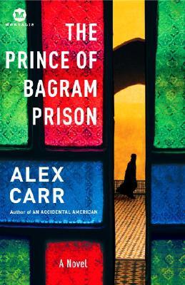 The Prince of Bagram Prison: A Novel (Mortalis), Carr, Alex