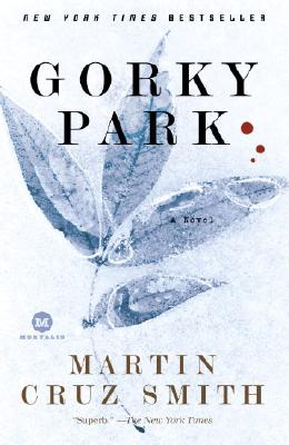 Gorky Park (Arkady Renko, No. 1), Martin Cruz Smith