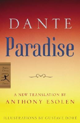 Paradise (Modern Library Classics), DANTE ALIGHIERI, ANTHONY ESOLEN (TRANS.)