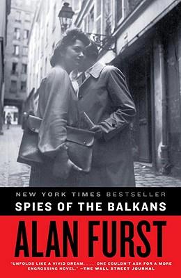 Spies of the Balkans: A Novel, Furst, Alan
