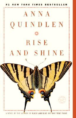 Rise and Shine: A Novel, Quindlen, Anna