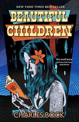 Beautiful Children: A Novel, Charles Bock