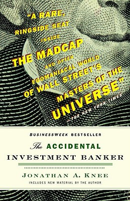 Image for The Accidental Investment Banker: Inside the Decade That Transformed Wall Street