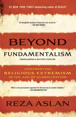 Image for Beyond Fundamentalism: Confronting Religious Extremism in the Age of Globalization