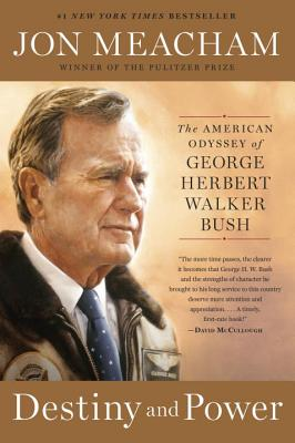 Image for Destiny and Power: The American Odyssey of George Herbert Walker Bush