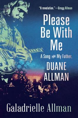 Image for PLEASE BE WITH ME : A SONG FOR MY FATHER, DUANE ALLMAN
