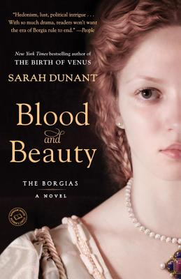 Image for Blood and Beauty: A Novel About the Borgias