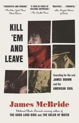 Image for Kill 'Em and Leave: Searching for James Brown and the American Soul
