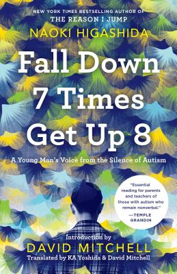 Image for Fall Down 7 Times Get Up 8: A Young Man's Voice from the Silence of Autism