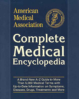 Image for American Medical Association Complete Medical Encyclopedia (American Medical Association (Ama) Complete Medical Encyclopedia)