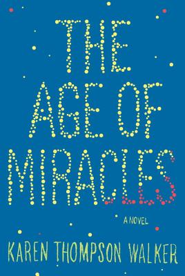 Image for The Age of Miracles: A Novel  **SIGNED 1st Ed /1st Printing +Photo**