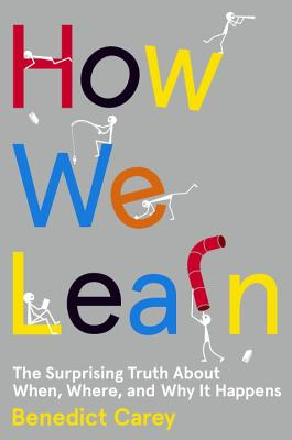 Image for How We Learn: The Surprising Truth About When, Where, and Why It Happens