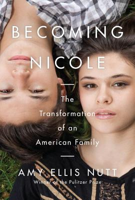 Image for Becoming Nicole: The Transformation of an American Family