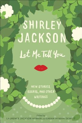 Image for Let Me Tell You: New Stories, Essays, and Other Writings