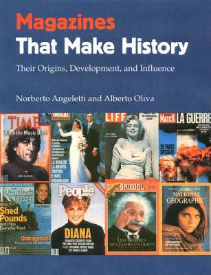 Image for Magazines That Make History: Their Origins, Development, and Influence