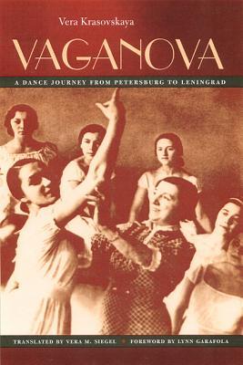 Vaganova: A Dance Journey from Petersburg to Leningrad, Krasovskaya, Vera