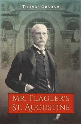 Image for Mr. Flagler?s St. Augustine