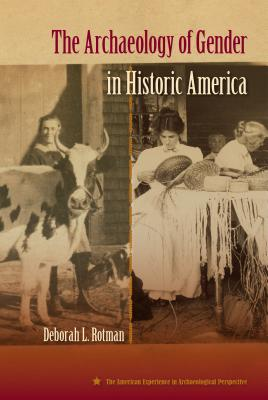Image for The Archaeology of Gender in Historic America (American Experience in Archaeological Pespective)