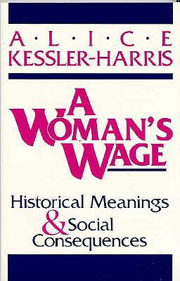 Image for WOMAN'S WAGE : HISTORICAL MEANINGS AND