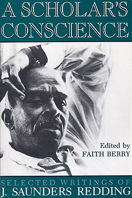 Image for A Scholar's Conscience: Selected Writings of J. Saunders Redding, 1942-1977
