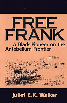 Image for Free Frank: A Black Pioneer on the Antebellum Frontier