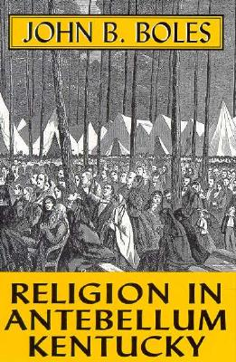 Image for RELIGION IN ANTEBELLUM KENTUCKY