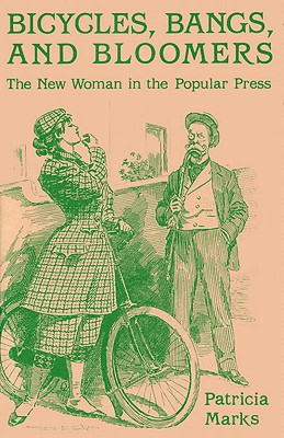 Image for BICYCLES, BANGS, AND BLOOMERS: The New Woman in the Popular Press