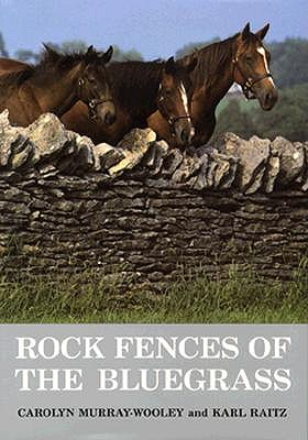 Image for Rock Fences of the Bluegrass (Perspectives on Kentucky's Past: Architecture, Archaeology, and Landscape)
