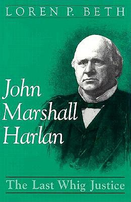 Image for John Marshall Harlan: The Last Whig Justice
