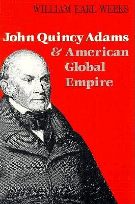 Image for John Quincy Adams and American Global Empire